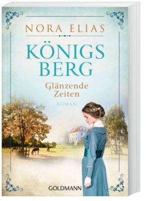 Königsberg. Glänzende Zeiten - Nora Elias |