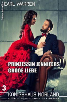 Königshaus Norland #3 Prinzessin Jennifers große Liebe, Earl Warren