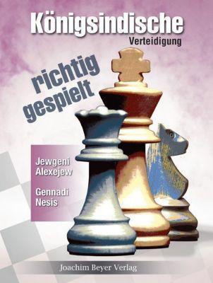 Königsindische Verteidigung - richtig gespielt, Jewgeni Alexejew, Gennadi Nesis