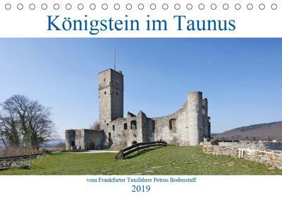 Königstein im Taunus vom Frankfurter Taxifahrer Petrus Bodenstaff (Tischkalender 2019 DIN A5 quer), Petrus Bodenstaff