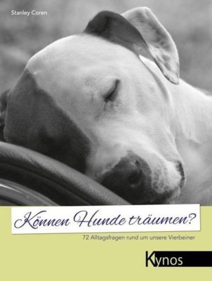 Können Hunde träumen? - Stanley Coren |