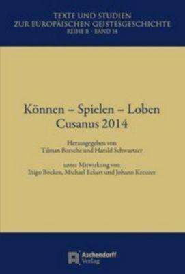 Können - Spielen - Loben, Cusanus 2014