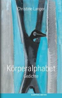 Körperalphabet - Christine Langer |