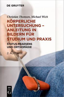 Körperliche Untersuchung - Anleitung in Bildern für Studium und Praxis, Christian Thomsen, Michael Karl-Heinz Wich
