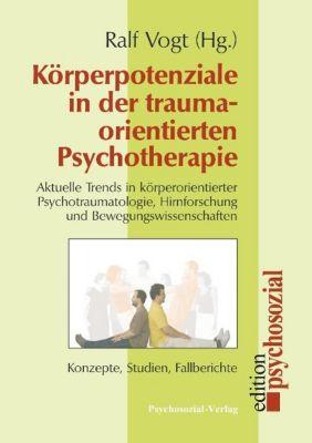 Körperpotenziale in der traumaorientierten Psychotherapie