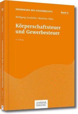 Körperschaftsteuer und Gewerbesteuer, Matthias Alber, Wolfgang Zenthöfer