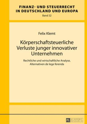 Körperschaftsteuerliche Verluste junger innovativer Unternehmen, Felix Klemt