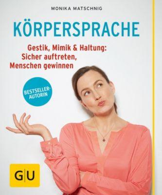 Körpersprache, Monika Matschnig