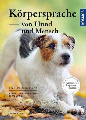 Körpersprache von Hund und Mensch - Johanna Esser |