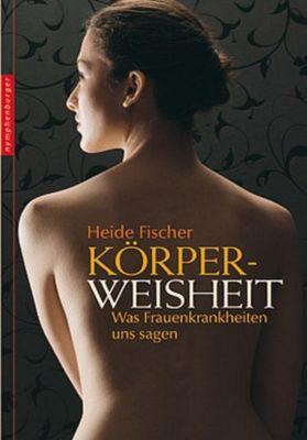 Körperweisheit - Heide Fischer  