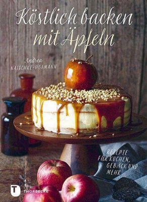 Köstlich backen mit Äpfeln - Andrea Natschke-Hofmann pdf epub