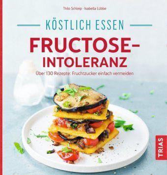 Köstlich essen - Fructose-Intoleranz -  pdf epub