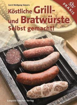 Köstliche Grill- Und Bratwürste - Gerd Wolfgang Sievers |