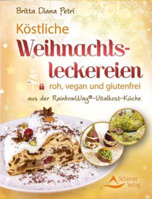 Köstliche Weihnachtsleckereien - Britta Diana Petri |