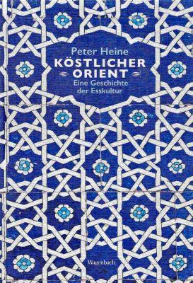 Köstlicher Orient - Peter Heine |