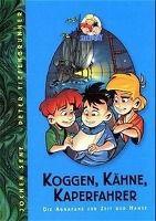 Koggen, Kähne, Kapernfahrer, Jochen Senf, Peter Tiefenbrunner