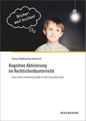 Kognitive Aktivierung im Rechtschreibunterricht, Anna-Katharina Hanisch