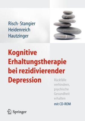 Kognitive Erhaltungstherapie bei rezidivierender Depression, m. CD-ROM, Anne Kathrin Risch, Ulrich Stangier, Thomas Heidenreich