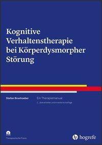 Kognitive Verhaltenstherapie bei Körperdysmorpher Störung, m. CD-ROM - Stefan Brunhoeber |