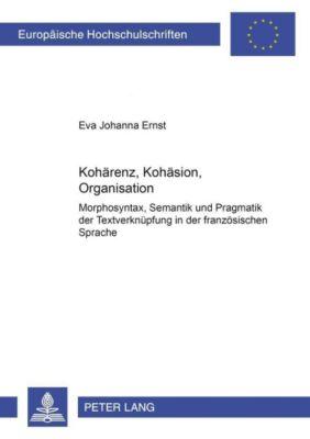 Kohärenz, Kohäsion, Organisation, Eva Johanna Ernst