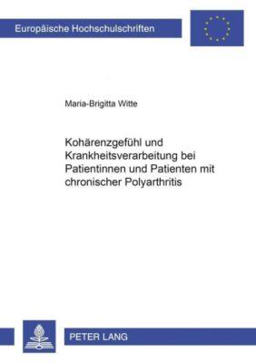 Kohärenzgefühl und Krankheitsverarbeitung bei Patientinnen und Patienten mit chronischer Polyarthritis, Maria-Brigitta Witte