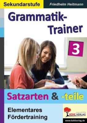 Kohls Grammatik-Trainer - Satzarten & Satzteile, Friedhelm Heitmann