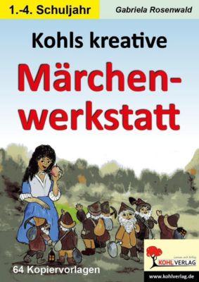 Kohls kreative Märchenwerkstatt, Gabriela Rosenwald