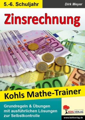 Kohls Mathe-Trainer - Zinsrechnung, Dirk Meyer