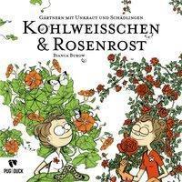Kohlweisschen & Rosenrost - Bianca Burow |