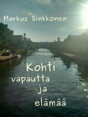 Kohti vapautta ja elämää, Markus Sinkkonen