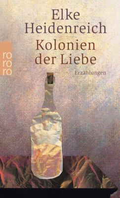 Kolonien der Liebe - Elke Heidenreich pdf epub