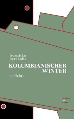 Kolumbianischer Winter - Franziska Bergholtz  