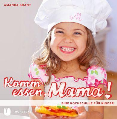 Komm essen, Mama! - Amanda Grant pdf epub