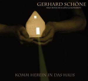 Komm Herein In Das Haus, Gerhard Schöne