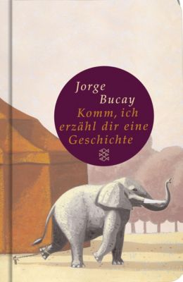Komm, ich erzähl dir eine Geschichte, Jorge Bucay