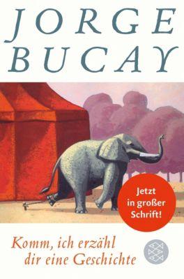 Komm, ich erzähl dir eine Geschichte, Großdruck - Jorge Bucay |