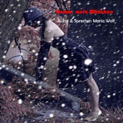 Komm, mein Mädchen., Maria Wolf