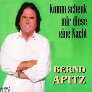 Komm Schenk Mir Diese Eine Nacht, Bernd Apitz