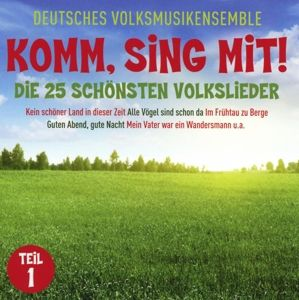 Komm, sing mit! - Die 25 Schönsten Volkslieder 1, Deutsches Volksmusikensemble