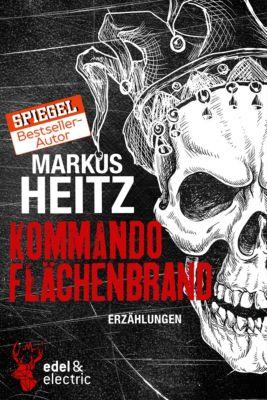 Kommando Flächenbrand, Markus Heitz