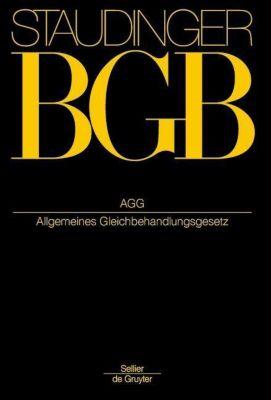 Kommentar zum Bürgerlichen Gesetzbuch (BGB) mit Einführungsgesetz und Nebengesetzen: Buch.2 AGG Allgemeines Gleichbehandlungsgesetz