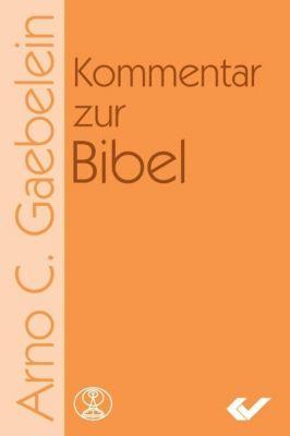 Kommentar zur Bibel AT/NT, m. 1 CD-ROM, Arno C Gaebelein