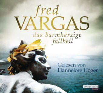 Kommissar Adamsberg Band 11: Das barmherzige Fallbeil (6 Audio-CDs), Fred Vargas