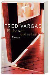 Kommissar Adamsberg Band 4: Fliehe weit und schnell, Fred Vargas