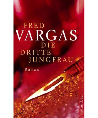 Kommissar Adamsberg Band 7: Die dritte Jungfrau, Fred Vargas