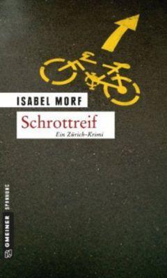 Kommissar Beat Streiff Band 1: Schrottreif, Isabel Morf