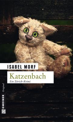 Kommissar Beat Streiff Band 3: Katzenbach, Isabel Morf