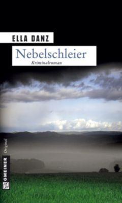 Kommissar Georg Angermüller Band 3: Nebelschleier, Ella Danz