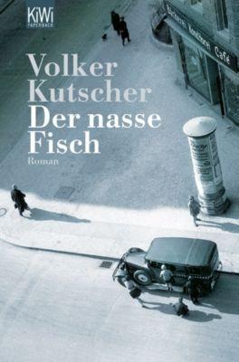 Kommissar Gereon Rath Band 1: Der nasse Fisch, Volker Kutscher