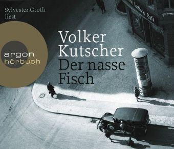 Kommissar Gereon Rath Band 1: Der nasse Fisch (6 Audio-CDs), Volker Kutscher